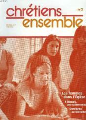 Chretiens Ensembles, N°2, Avril 1980. Les Femmes Dans L'Eglise / A Blandy, Une Communaute / Chretiens Au Salvador / ... - Couverture - Format classique