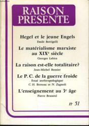 RAISON PRESENTE n°51 : Hegel et le jeune Engels - Le matérialisme marxiste au XIXe siècle - La raison est-elle totalitaire ? - Le P.C. de la guerre froide - L'enseignement au 3e âge - Couverture - Format classique