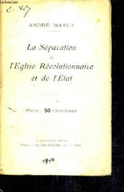 La Sepration De L'Eglise Revolutionnaire Et De L'Etat. - Couverture - Format classique