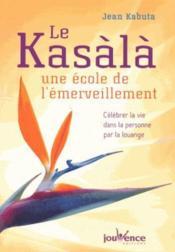 Le kasàlà ; une école de l'émerveillement ; célébrer la vie dans la personne par l'auto-louange - Couverture - Format classique