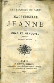 Mademoiselle Jeanne - Les Secrets De Paris / 2e Edition. - Couverture - Format classique