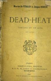 Dead Heat Comedie En Un Acte En Prose. - Couverture - Format classique