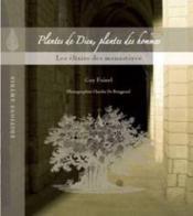 Plantes de dieu, plantes des hommes ; les élixirs des monastères - Couverture - Format classique