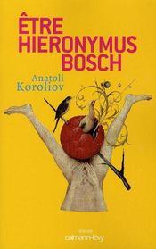 Être Hieronimus Bosch - Intérieur - Format classique
