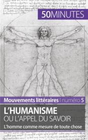 L'humanisme ou l'appel du savoir ; l'homme comme mesure de toute chose - Couverture - Format classique