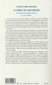 La force de gouverner ; le pouvoir exécutif en France, XIX-XXI siècles - 4ème de couverture - Format classique