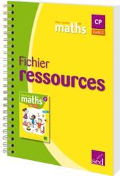 MON ANNEE DE MATHS ; CP ; fichier ressources (édition 2016) - Couverture - Format classique