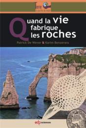 Les roches issues de la vie - Couverture - Format classique