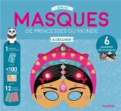 Masques de princesses du monde à décorer - Couverture - Format classique