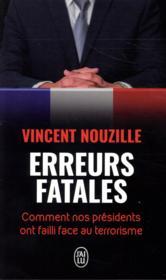 Erreurs fatales ; comment nos présidents ont failli face au terrorisme - Couverture - Format classique
