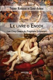 Le livre d'Enoch ; les cinq codex du Prophète Ethiopien - Couverture - Format classique