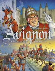 Avignon ; de la préhistoire à Clément VI - Couverture - Format classique