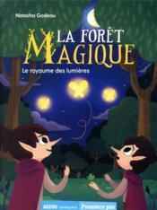 La forêt magique T.4 ; le royaume des lumières - Couverture - Format classique