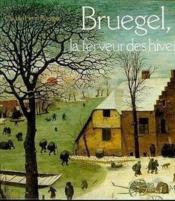 Bruegel ferveur des hivers - Couverture - Format classique