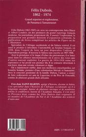 Felix Dubois 1862-1945 ; Grand Reporter Et Explorateur De Panama A Tamanrasset - 4ème de couverture - Format classique