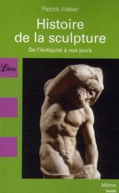 Histoire de la sculpture ; de l'Antiquité à nos jours - Couverture - Format classique