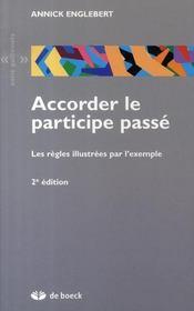 Accorder le participe passé ; les règles illustrées par l'exemple (2e édition) - Intérieur - Format classique