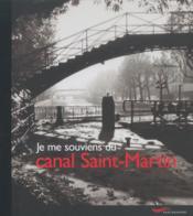 Je me souviens du canal Saint-Martin - Couverture - Format classique