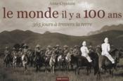 Monde Il Y A 100 Ans 365 Jours A Travers La Terre - Couverture - Format classique