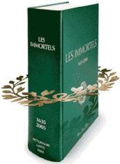 Les immortels ; dictionnaire biographique et chronologique des membres de l'académie française depuis sa création en 1635 jusqu'au début du XXIe siècle - Intérieur - Format classique