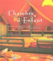 Chambre d'enfant - histoire, anecdotes, decoration, mobilier, conseils pratiques - Couverture - Format classique