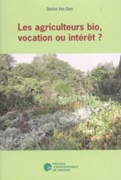 Les agriculteurs biologiques, vocation ou interêt? - Couverture - Format classique