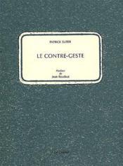 Contre Geste (Le) - Couverture - Format classique