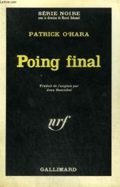 Poing Final. Collection : Serie Noire N° 945 - Couverture - Format classique