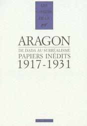 Les Cahiers De La Nrf ; De Dada Au Surréalisme ; Papiers Inédits ; 1917-1931 - Intérieur - Format classique