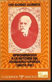 Approximacion A La Historia Del Socialismo Espanol (Hasta 1921) - Couverture - Format classique