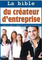 La bible du créateur d'entreprise - Couverture - Format classique