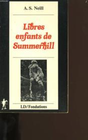 Libres Enfants De Summerhill. - Couverture - Format classique
