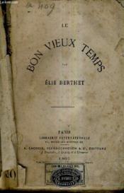 Le Bon Vieux Temps. - Couverture - Format classique