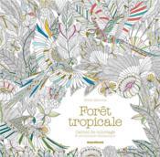 Forêt tropicales ; carnet de coloriages - Couverture - Format classique