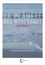 La planète des naufragés ; essai sur l'après-développement - Couverture - Format classique