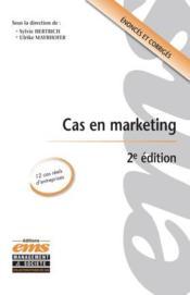 Cas en marketing ; énoncés et corrigés (2e édition) - Couverture - Format classique