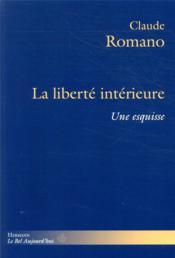 La liberté intérieure ; une esquisse - Couverture - Format classique