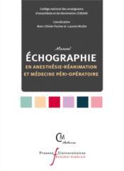 Manuel d'échographie en anesthésie-réanimation et médecine péri-opératoire - Couverture - Format classique