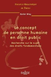 Le concept de personne humaine en droit public ; recherche sur le sujet des droits fondamentaux - Couverture - Format classique