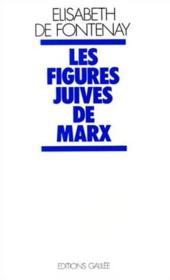 Les figures juives de Marx - Couverture - Format classique
