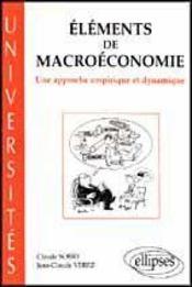 Elements De Macroeconomie Une Approche Empirique Et Dynamique - Intérieur - Format classique