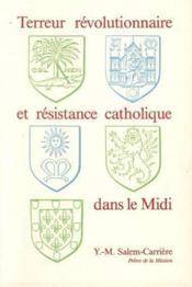 Terreur revolutionnaire et resistance catholique dans le midi - Couverture - Format classique