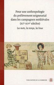 Pour une anthropologie du prélèvement seigneural dans les campagnes médiévales, xi-xiv siècles - Intérieur - Format classique