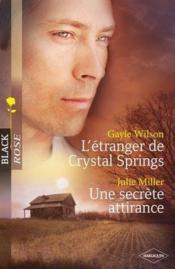 L'étranger de Crystal Springs ; une secrète attirance - Couverture - Format classique