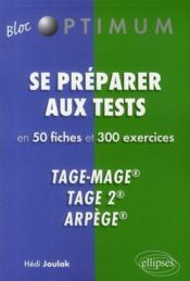 Se préparer aux tests en 50 fiches et 300 exercices ; tage-mage tage 2 arpège - Couverture - Format classique