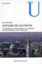 Histoire de l'Autriche ; de l'empire multinationnal à la nation autrichienne (18e-20e sicèle) - Couverture - Format classique