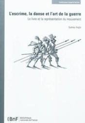 L'escrime, la danse et l'art de la guerre - Couverture - Format classique