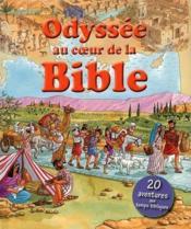 Odyssee au coeur de la bible. 20 aventures aux temps bibliques - Couverture - Format classique