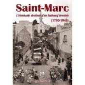 Saint-Marc ; l'étonnante destinée d'un faubourg brestois (1790-1940) - Couverture - Format classique