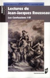 Lectures de Jean-Jacques Rousseau ; les confessions I-IV - Couverture - Format classique